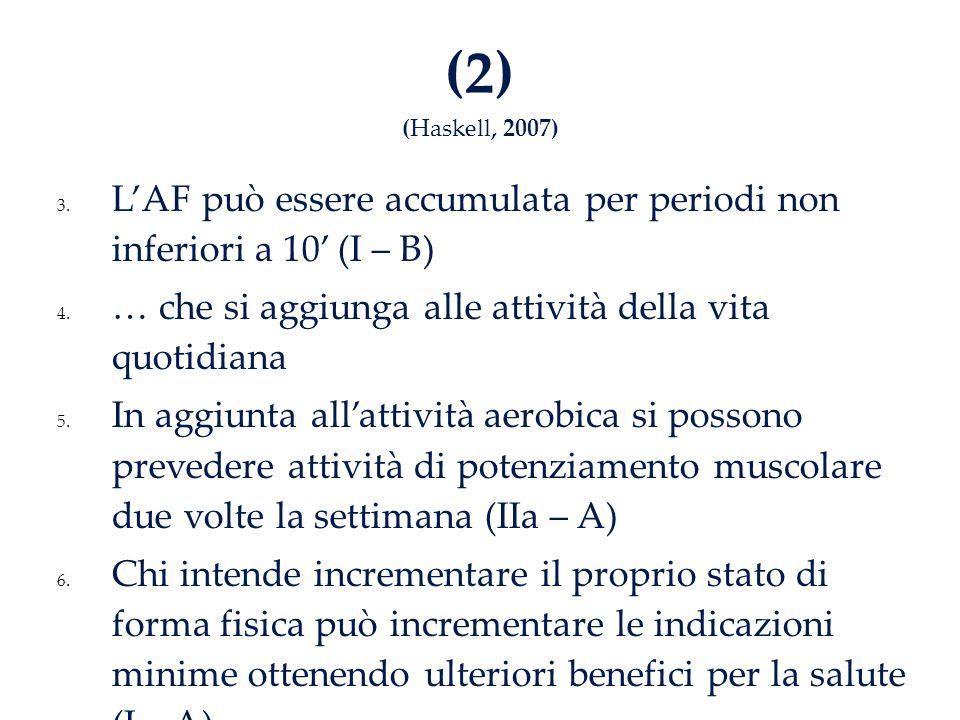 (2) (Haskell, 2007) 3.LAF può essere accumulata per periodi non inferiori a 10 (I – B) 4.