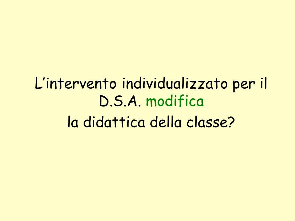 Lintervento individualizzato per il D.S.A. modifica la didattica della classe?