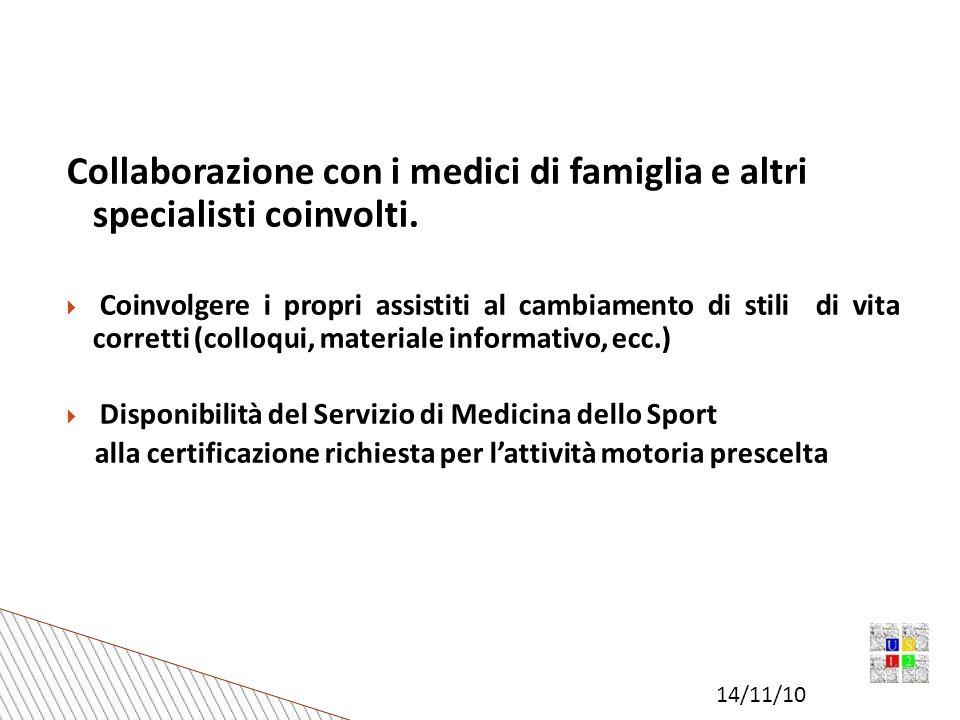 14/11/10 Collaborazione con i medici di famiglia e altri specialisti coinvolti.