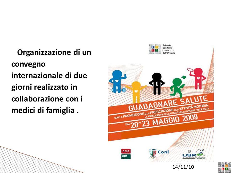 14/11/10 Organizzazione di un convegno internazionale di due giorni realizzato in collaborazione con i medici di famiglia.