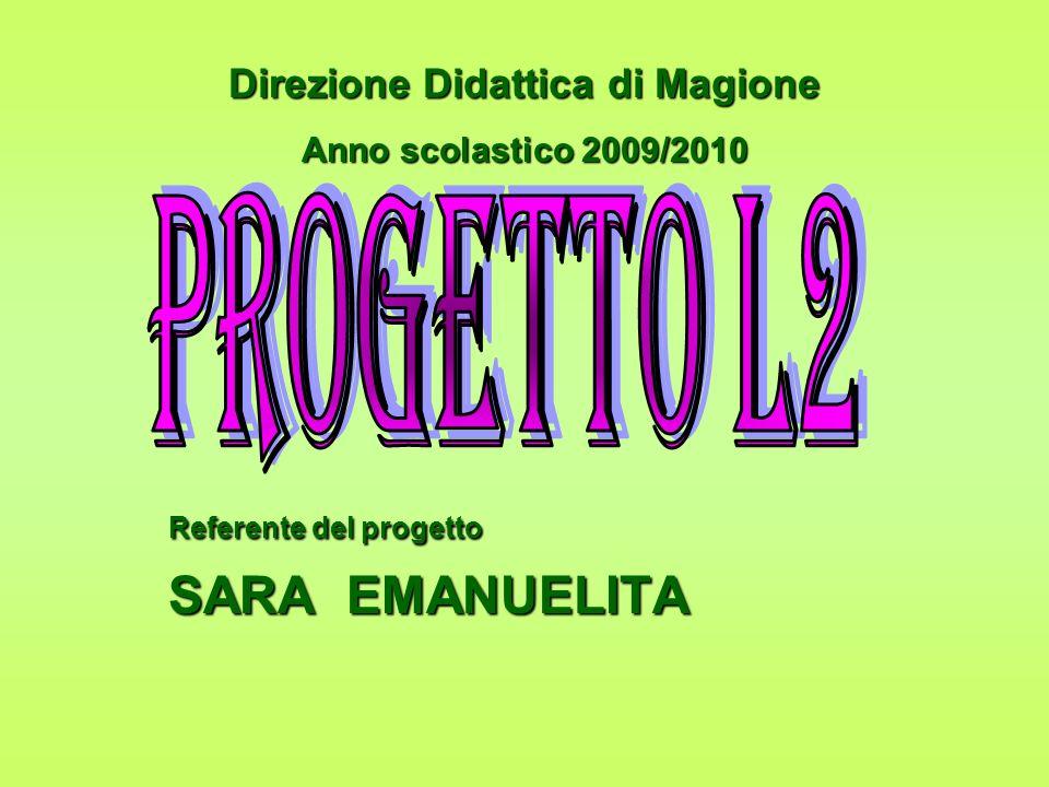 Referente del progetto SARA EMANUELITA Direzione Didattica di Magione Anno scolastico 2009/2010
