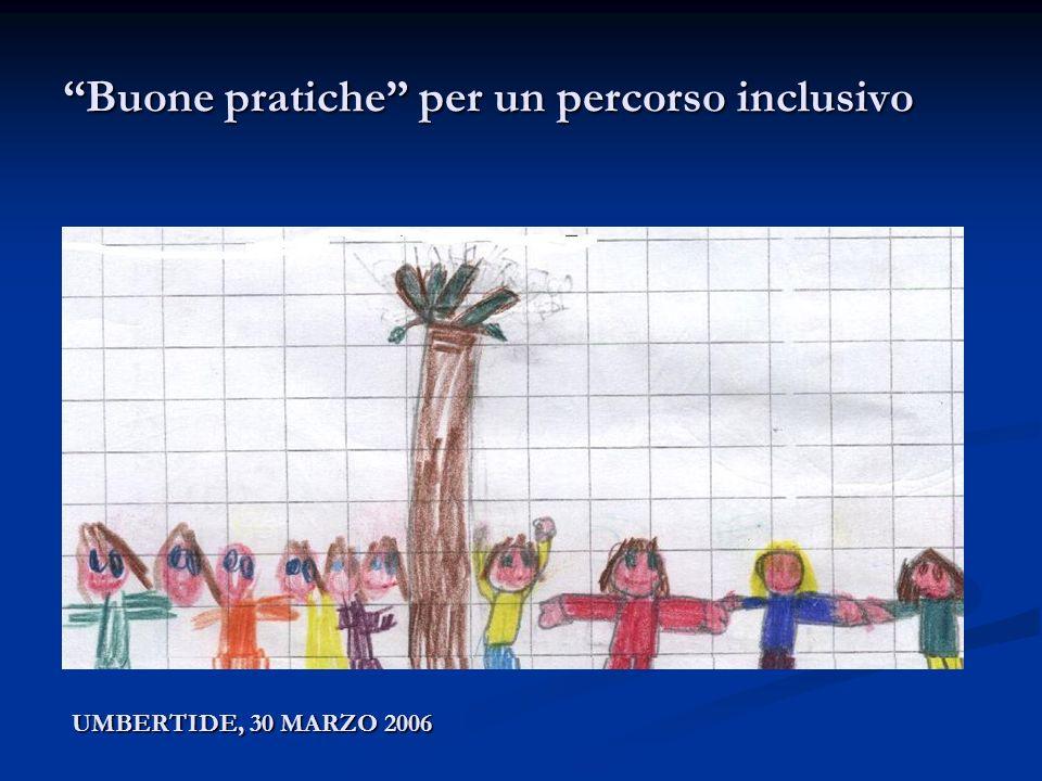 Buone pratiche per un percorso inclusivo UMBERTIDE, 30 MARZO 2006