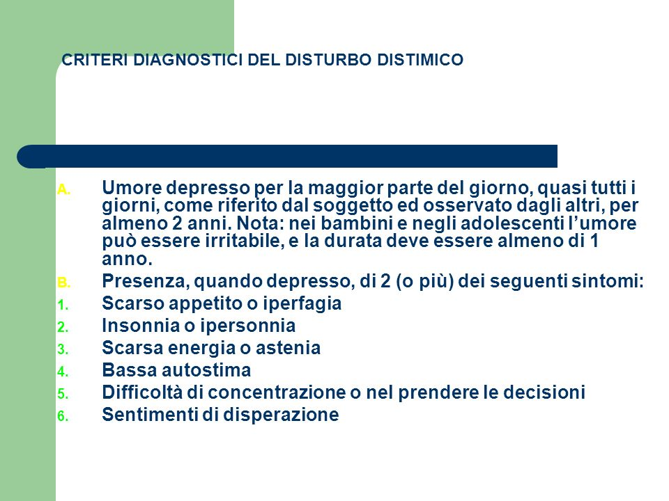 CRITERI DIAGNOSTICI DEL DISTURBO DISTIMICO A.