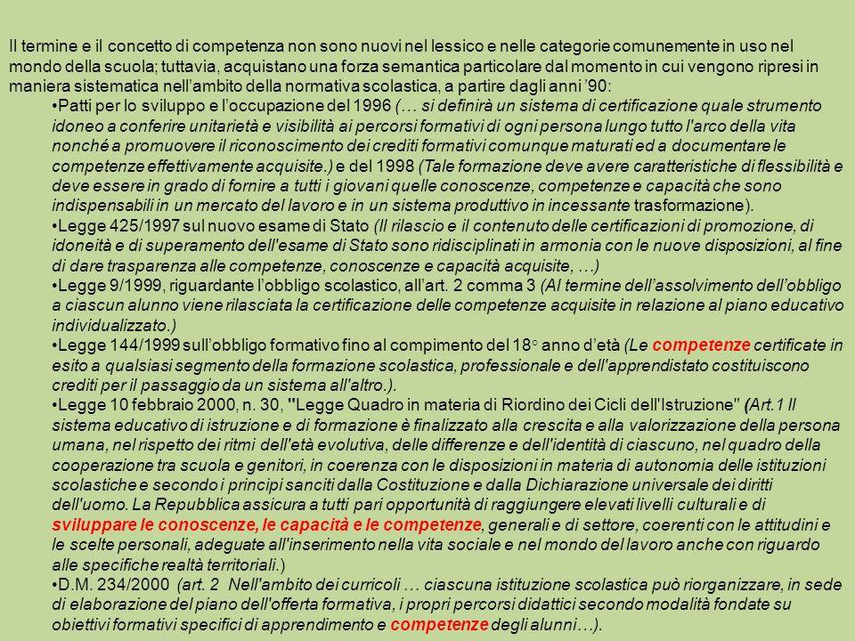 Non direttamente ascrivibili al concetto di competenza, ma ugualmente validi per la definizione di un nuovo modello scolastico e formativo inteso come scuola che miri, non solo ad istruire, ma anche e soprattutto a educare ed a formare nel senso più ampio del termine si caratterizzano: Il Programma d azione comunitaria nel campo dell apprendimento permanente, o Lifelong Learning Programme (LLP), che è stato istituito con decisione del Parlamento europeo e del Consiglio il 15 novembre 2006 (vedi GU L327), e riunisce al suo interno tutte le iniziative di cooperazione europea nell ambito dellistruzione e della formazione dal 2007 al 2013.