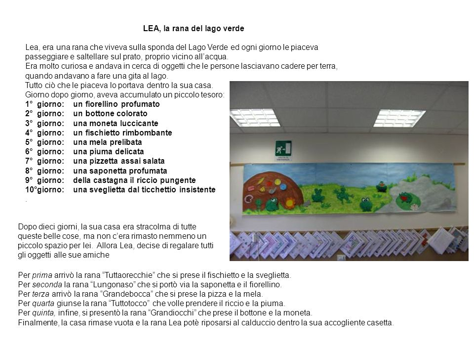 LEA, la rana del lago verde Lea, era una rana che viveva sulla sponda del Lago Verde ed ogni giorno le piaceva passeggiare e saltellare sul prato, pro