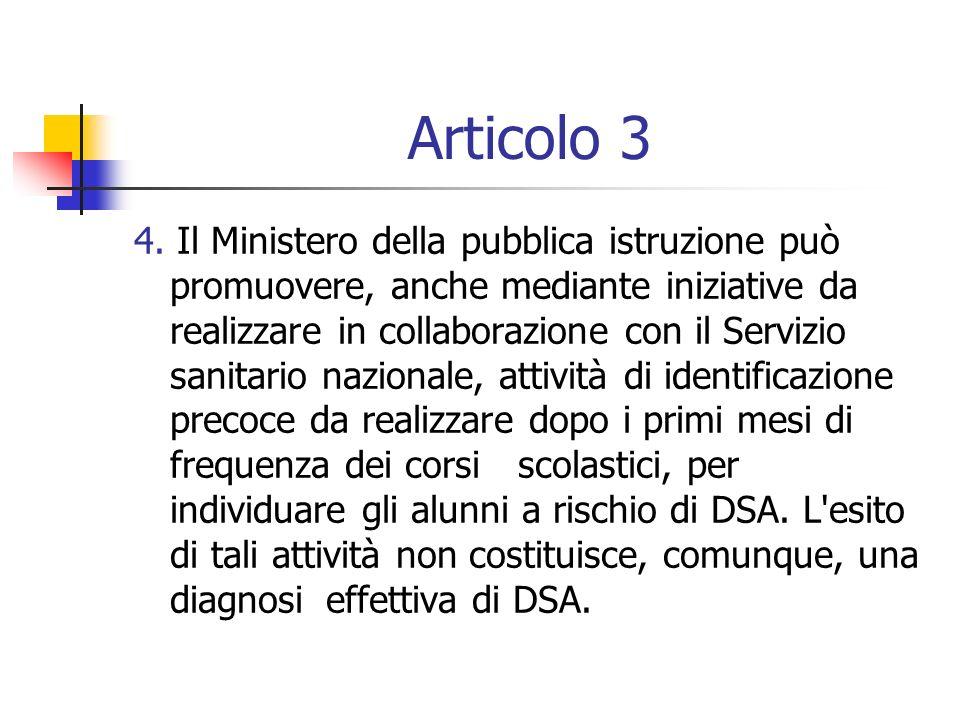 Articolo 3 4. Il Ministero della pubblica istruzione può promuovere, anche mediante iniziative da realizzare in collaborazione con il Servizio sanitar