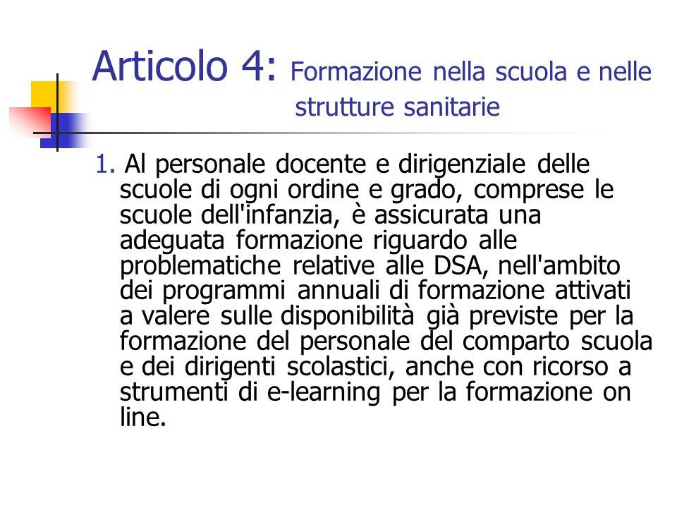 Articolo 4: Formazione nella scuola e nelle strutture sanitarie 1. Al personale docente e dirigenziale delle scuole di ogni ordine e grado, comprese l