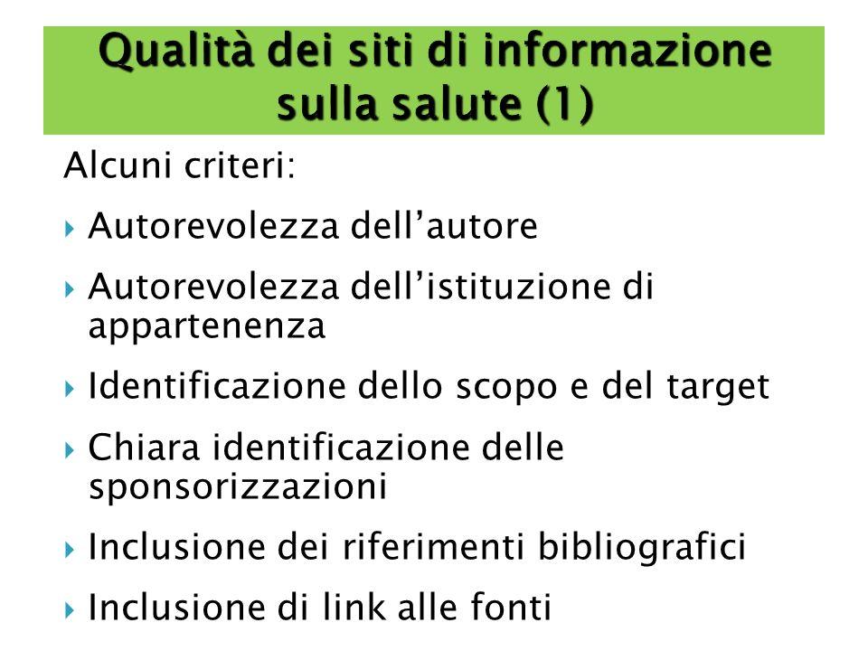 Alcuni criteri: Autorevolezza dellautore Autorevolezza dellistituzione di appartenenza Identificazione dello scopo e del target Chiara identificazione