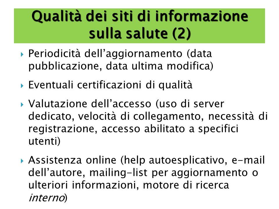 Periodicità dellaggiornamento (data pubblicazione, data ultima modifica) Eventuali certificazioni di qualità Valutazione dellaccesso (uso di server de