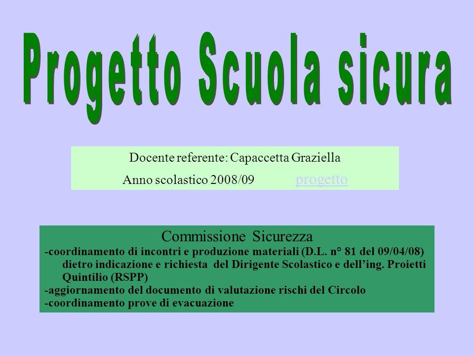 Commissione Sicurezza -coordinamento di incontri e produzione materiali (D.L. n° 81 del 09/04/08) dietro indicazione e richiesta del Dirigente Scolast