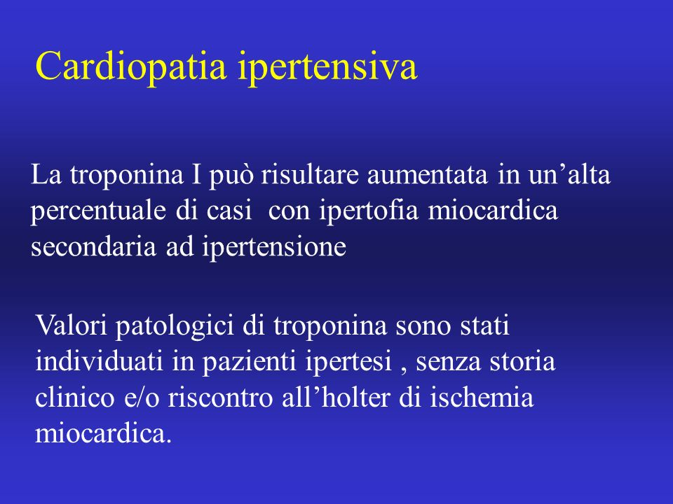 La troponina I può risultare aumentata in unalta percentuale di casi con ipertofia miocardica secondaria ad ipertensione Valori patologici di troponin