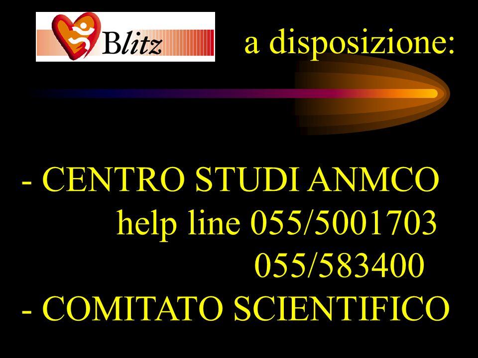 - CENTRO STUDI ANMCO help line 055/5001703 055/583400 - COMITATO SCIENTIFICO a disposizione: