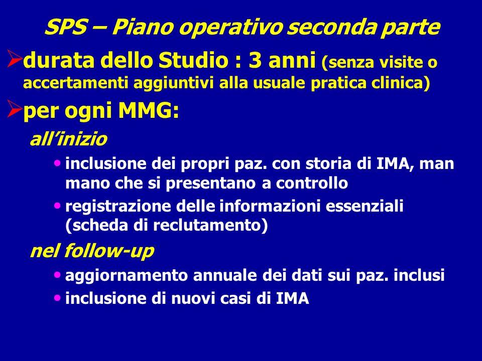 SPS – Piano operativo seconda parte durata dello Studio : 3 anni (senza visite o accertamenti aggiuntivi alla usuale pratica clinica) per ogni MMG: al