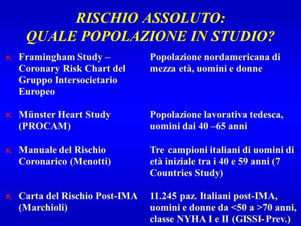 RISCHIO ASSOLUTO: QUALE POPOLAZIONE IN STUDIO.