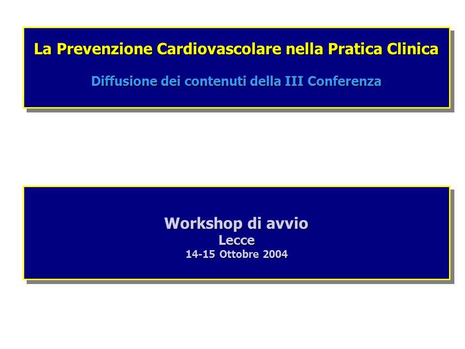 La Prevenzione Cardiovascolare nella Pratica Clinica Diffusione dei contenuti della III Conferenza La Prevenzione Cardiovascolare nella Pratica Clinic