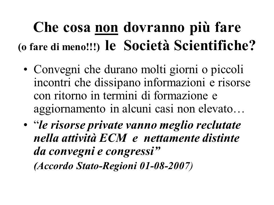 Che cosa non dovranno più fare (o fare di meno!!!) le Società Scientifiche.