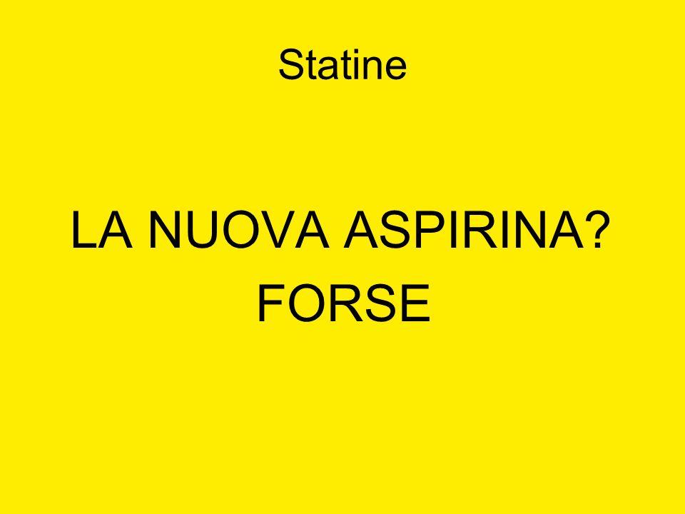 Statine LA NUOVA ASPIRINA? FORSE