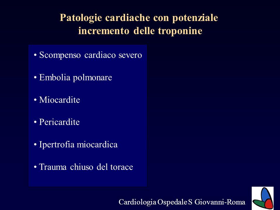 Cardiologia Ospedale S Giovanni-Roma Patologie cardiache con potenziale incremento delle troponine Scompenso cardiaco severo Embolia polmonare Miocard