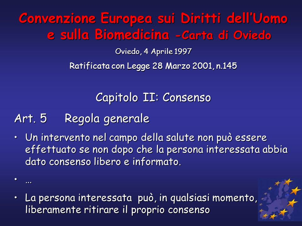 Convenzione Europea sui Diritti dellUomo e sulla Biomedicina -Carta di Oviedo Oviedo, 4 Aprile 1997 Ratificata con Legge 28 Marzo 2001, n.145 Capitolo