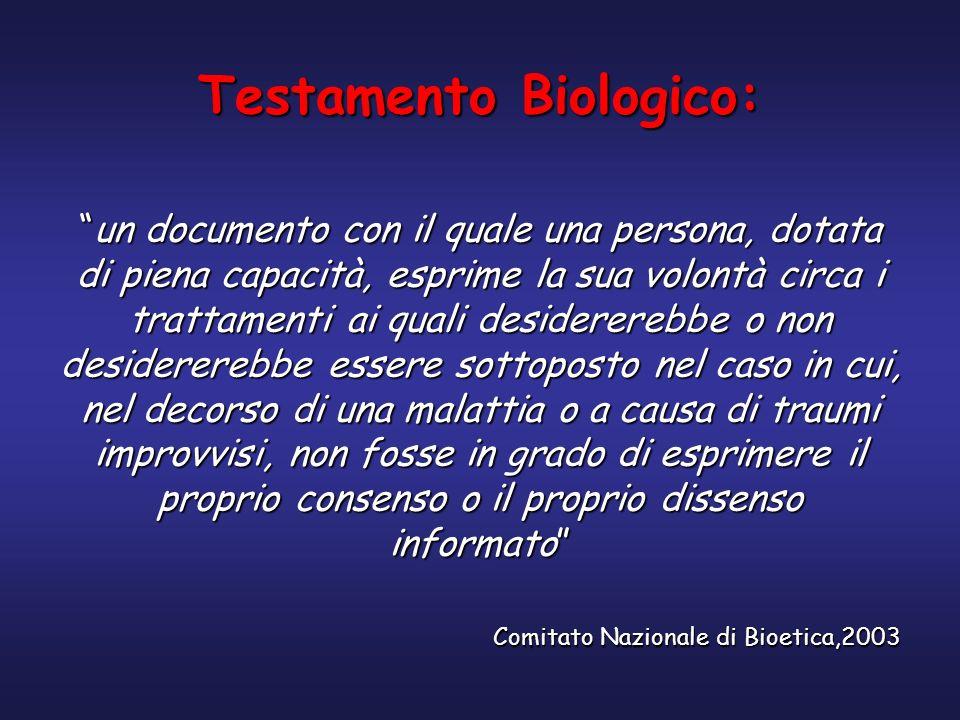 Testamento Biologico: un documento con il quale una persona, dotata di piena capacità, esprime la sua volontà circa i trattamenti ai quali desiderereb