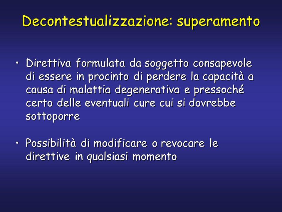 Decontestualizzazione: superamento Direttiva formulata da soggetto consapevole di essere in procinto di perdere la capacità a causa di malattia degene