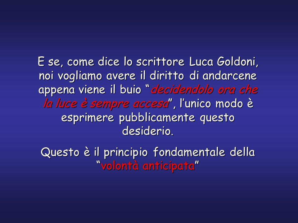 E se, come dice lo scrittore Luca Goldoni, noi vogliamo avere il diritto di andarcene appena viene il buio decidendolo ora che la luce è sempre accesa