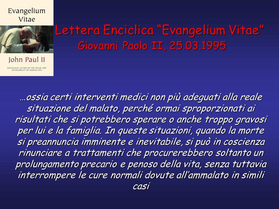 Lettera Enciclica Evangelium Vitae Giovanni Paolo II, 25.03.1995 Lettera Enciclica Evangelium Vitae Giovanni Paolo II, 25.03.1995 …ossia certi interve