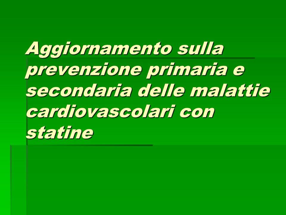 Limmissione in commercio in Italia della lovastatina e dellassociazione simvastatina- ezetimibe, i nuovi studi sulla terapia aggressiva con statine e le più recenti metanalisi, necessitano di alcune puntualizzazioni al fine di rendere più appropriato il trattamento con statine.