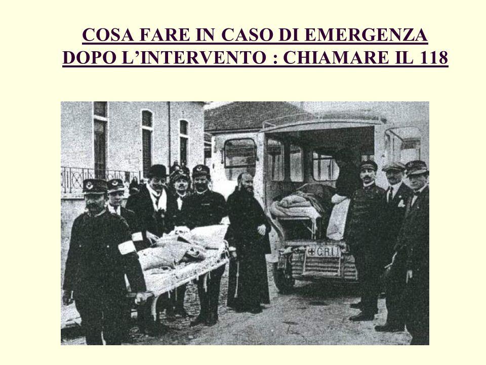 COSA FARE IN CASO DI EMERGENZA DOPO LINTERVENTO : CHIAMARE IL 118