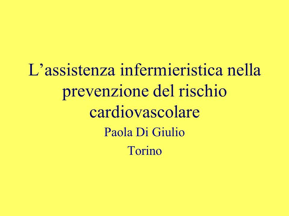 Lassistenza infermieristica nella prevenzione del rischio cardiovascolare Paola Di Giulio Torino