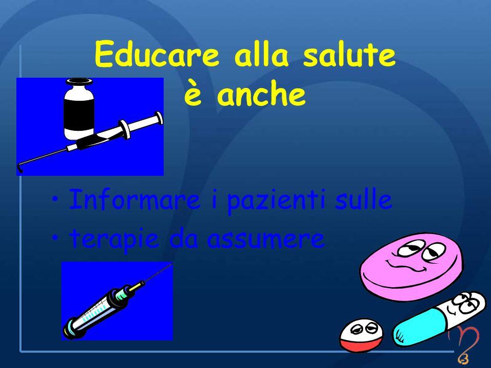 Educare alla salute è anche Informare i pazienti sulle terapie da assumere