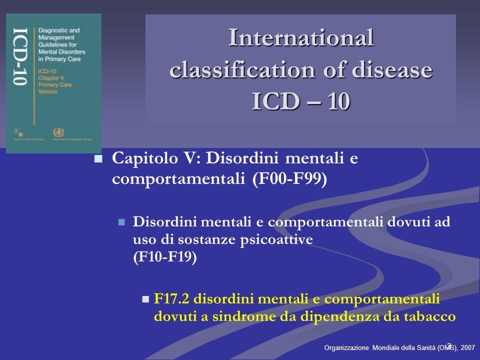 3 Organizzazione Mondiale della Sanità (OMS), 2007 International classification of disease ICD – 10 Capitolo V: Disordini mentali e comportamentali (F