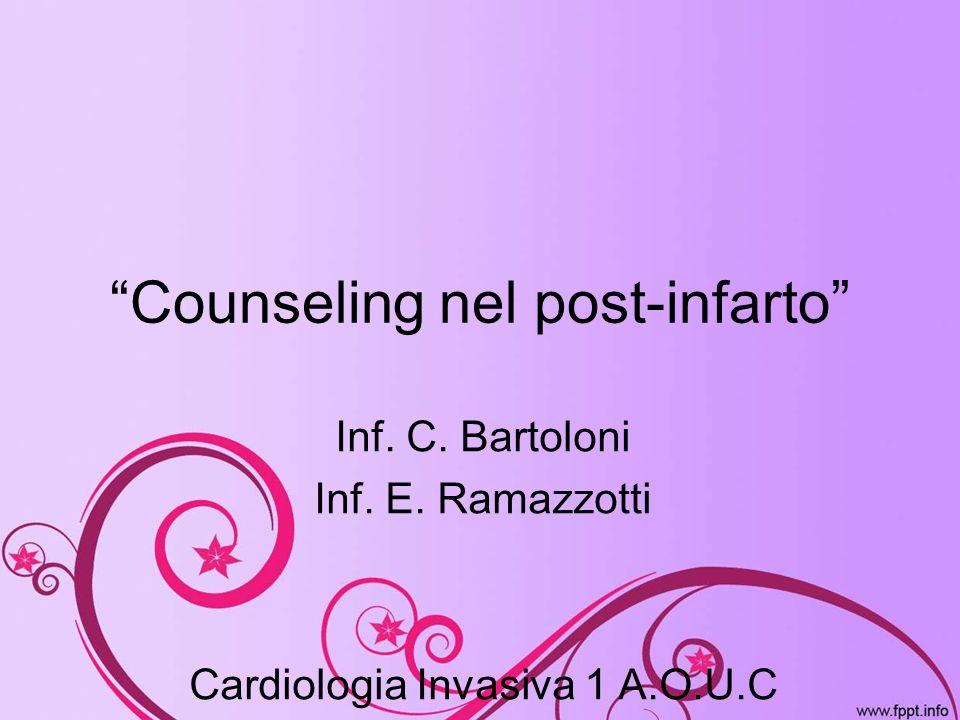 Counseling nel post-infarto Inf. C. Bartoloni Inf. E. Ramazzotti Cardiologia Invasiva 1 A.O.U.C