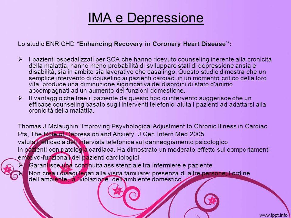 IMA e Depressione Lo studio ENRICHD Enhancing Recovery in Coronary Heart Disease: I pazienti ospedalizzati per SCA che hanno ricevuto counseling inere