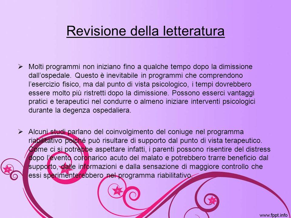 Revisione della letteratura Molti programmi non iniziano fino a qualche tempo dopo la dimissione dallospedale. Questo è inevitabile in programmi che c