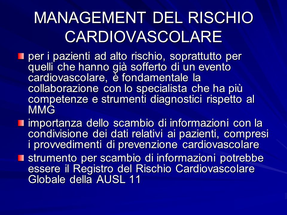 MANAGEMENT DEL RISCHIO CARDIOVASCOLARE per i pazienti ad alto rischio, soprattutto per quelli che hanno già sofferto di un evento cardiovascolare, è f