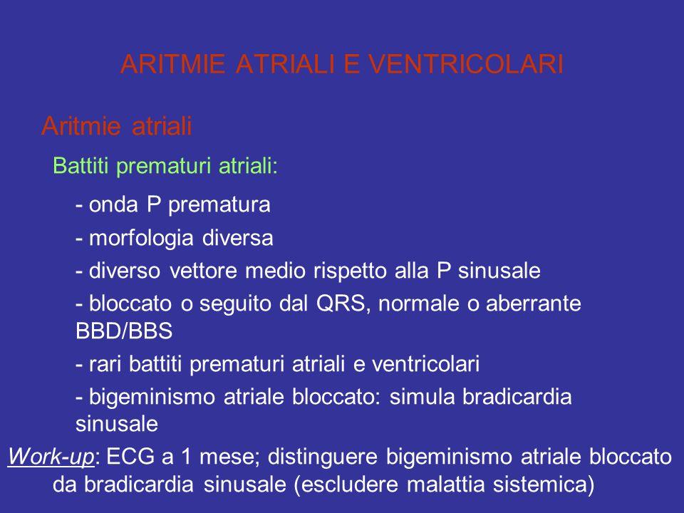 ARITMIE ATRIALI E VENTRICOLARI Aritmie atriali Battiti prematuri atriali: - onda P prematura - morfologia diversa - diverso vettore medio rispetto all