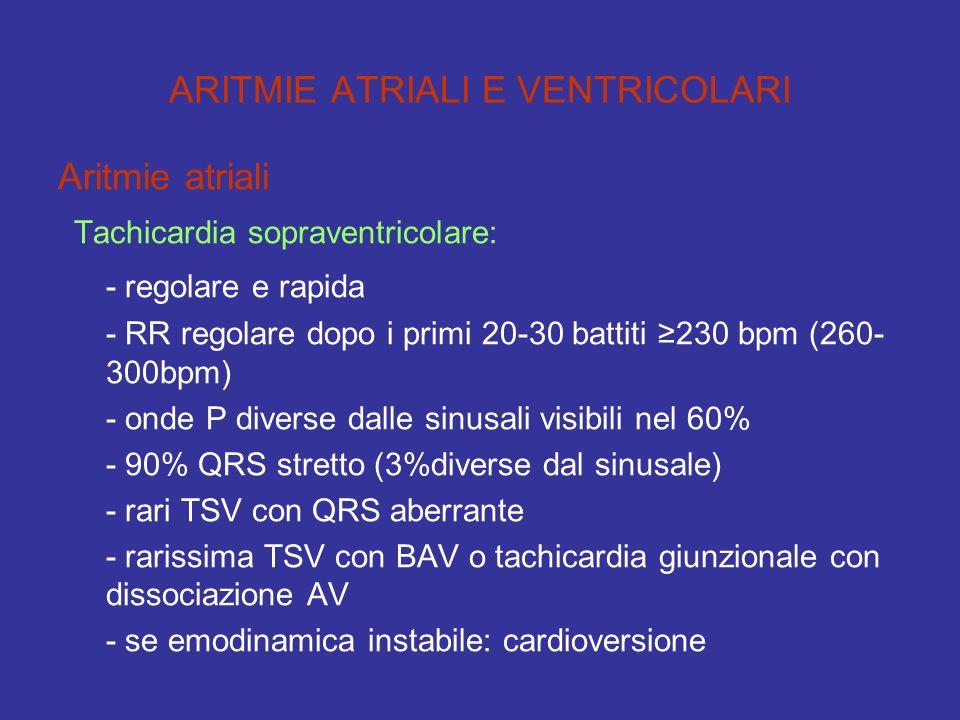ARITMIE ATRIALI E VENTRICOLARI Aritmie atriali Tachicardia sopraventricolare: - regolare e rapida - RR regolare dopo i primi 20-30 battiti 230 bpm (26