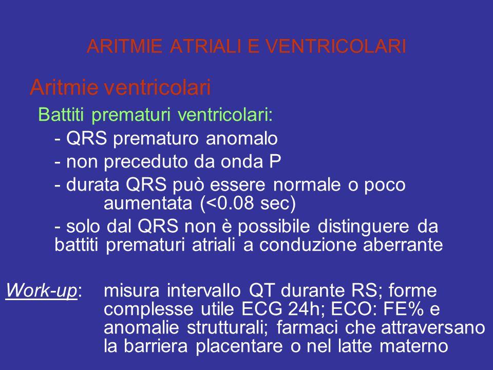 ARITMIE ATRIALI E VENTRICOLARI Aritmie ventricolari Battiti prematuri ventricolari: - QRS prematuro anomalo - non preceduto da onda P - durata QRS può