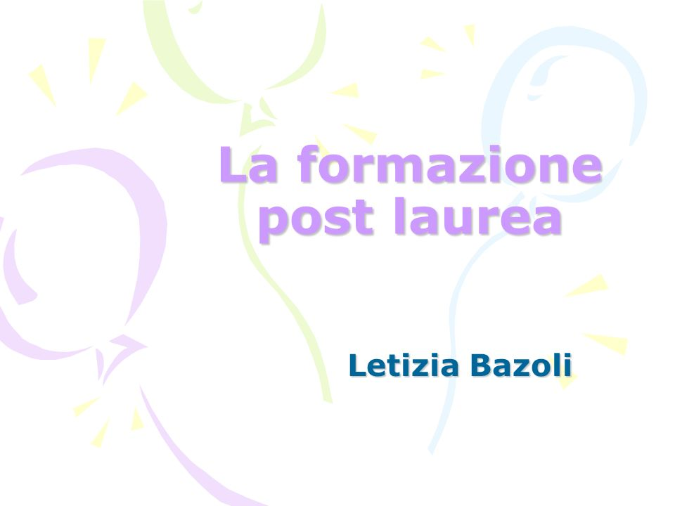 La formazione post laurea Letizia Bazoli