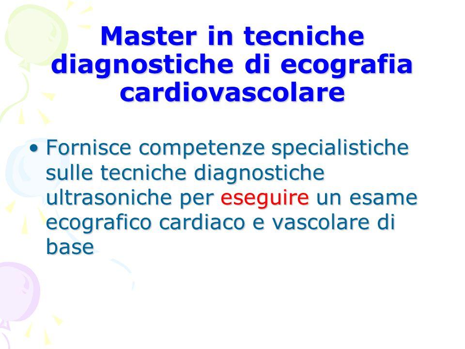 Master in tecniche diagnostiche di ecografia cardiovascolare Fornisce competenze specialistiche sulle tecniche diagnostiche ultrasoniche per eseguire