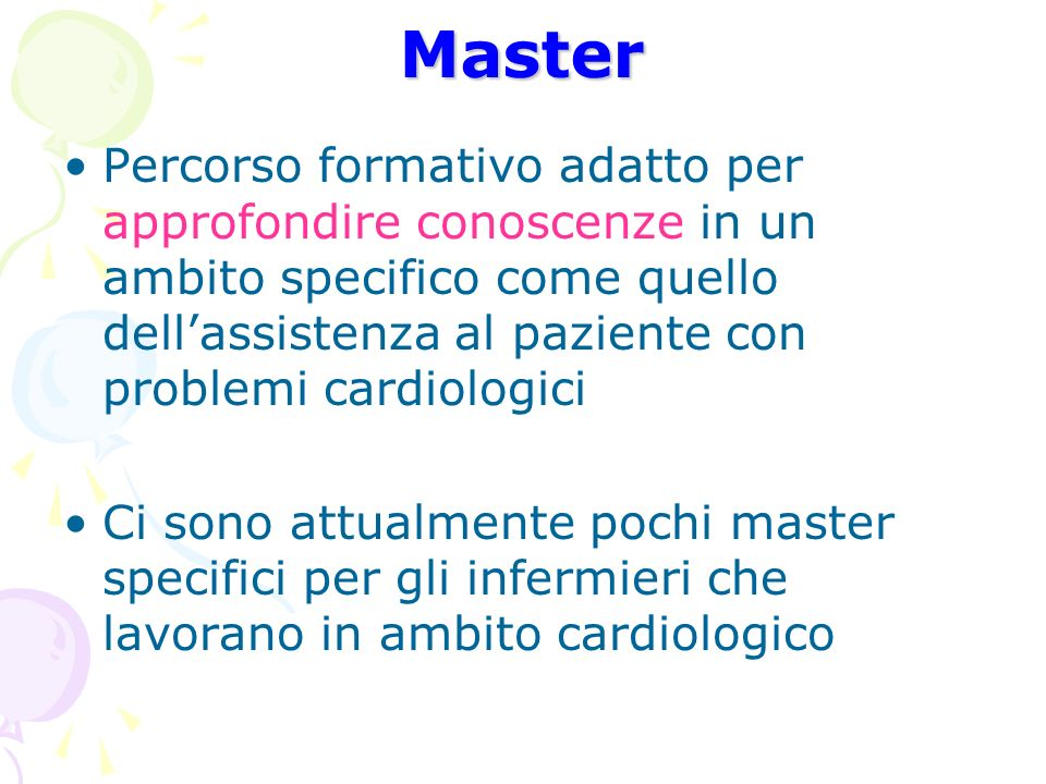 Master Percorso formativo adatto per approfondire conoscenze in un ambito specifico come quello dellassistenza al paziente con problemi cardiologici C