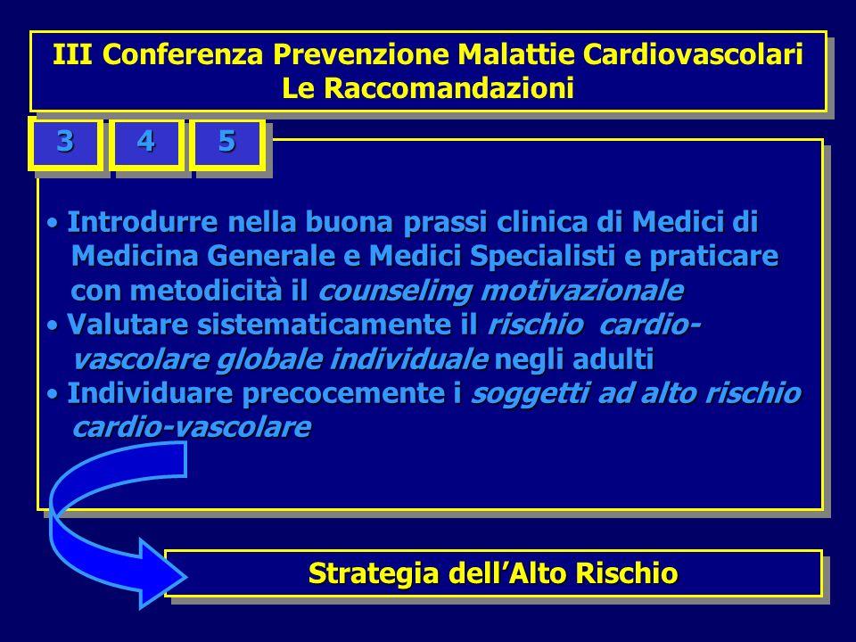 Contatto Utente-MMG Contatto Utente-MMG Verifica della disponibilità alla valutazione Verifica della disponibilità alla valutazione (Counseling motivazionale) (Counseling motivazionale) Valutazione del Rischio Cardiovascolare Globale Valutazione del Rischio Cardiovascolare Globale Approccio Cardiologico allAlto Rischio Approccio Cardiologico allAlto Rischio Contatto Utente-MMG Contatto Utente-MMG Verifica della disponibilità alla valutazione Verifica della disponibilità alla valutazione (Counseling motivazionale) (Counseling motivazionale) Valutazione del Rischio Cardiovascolare Globale Valutazione del Rischio Cardiovascolare Globale Approccio Cardiologico allAlto Rischio Approccio Cardiologico allAlto Rischio Strategia dellAlto Rischio Le basi Strategia dellAlto Rischio Le basi
