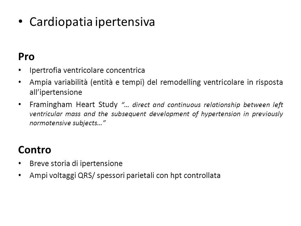 Cardiopatia ipertensiva Pro Ipertrofia ventricolare concentrica Ampia variabilità (entità e tempi) del remodelling ventricolare in risposta alliperten