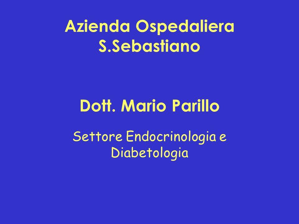 Azienda Ospedaliera S.Sebastiano Dott. Mario Parillo Settore Endocrinologia e Diabetologia