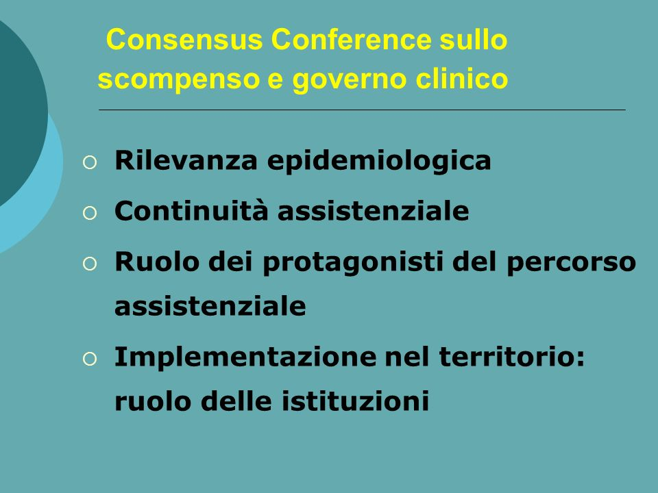 Consensus Conference sullo scompenso e governo clinico Rilevanza epidemiologica Continuità assistenziale Ruolo dei protagonisti del percorso assistenz