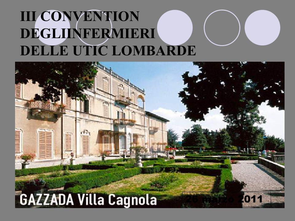 III CONVENTION DEGLIINFERMIERI DELLE UTIC LOMBARDE 26 marzo 2011