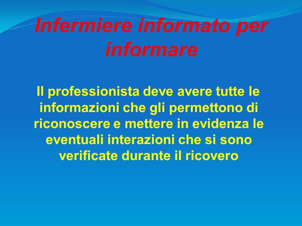 Infermiere informato per informare Il professionista deve avere tutte le informazioni che gli permettono di riconoscere e mettere in evidenza le event