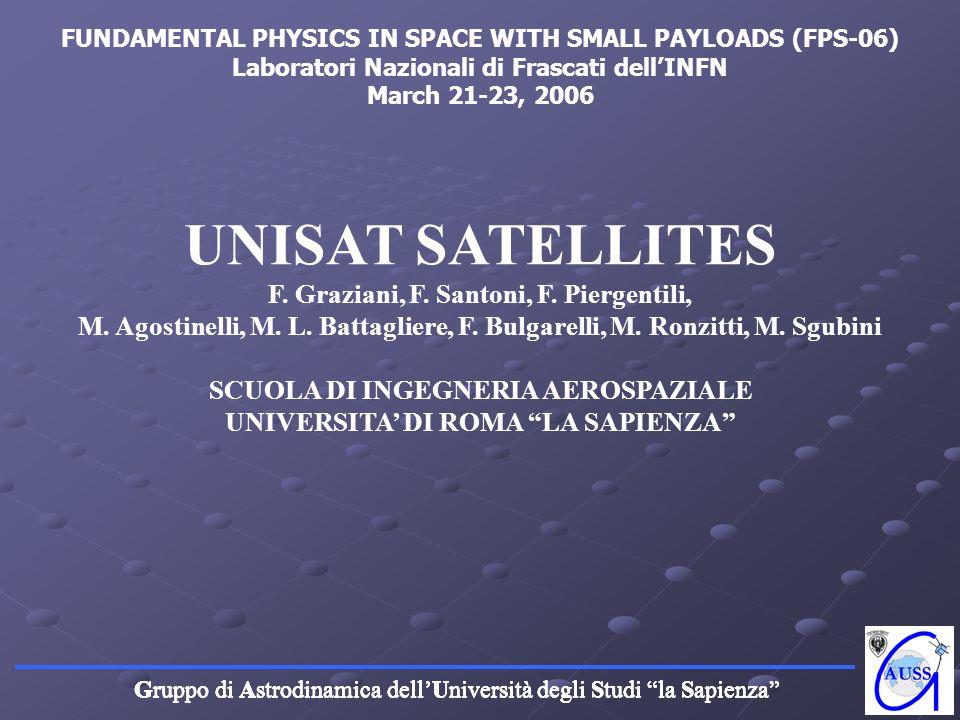 Gruppo di Astrodinamica dellUniversità degli Studi la Sapienza UNISAT SATELLITES F. Graziani, F. Santoni, F. Piergentili, M. Agostinelli, M. L. Battag