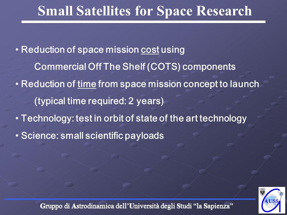Gruppo di Astrodinamica dellUniversità degli Studi la Sapienza Small Satellites for Space Research Reduction of space mission cost using Commercial Of